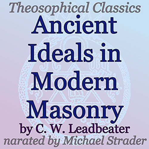 Couverture de Ancient Ideals in Modern Masonry