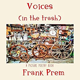 Voices (In The Trash): A Picture Poetry Book by [Frank Prem]