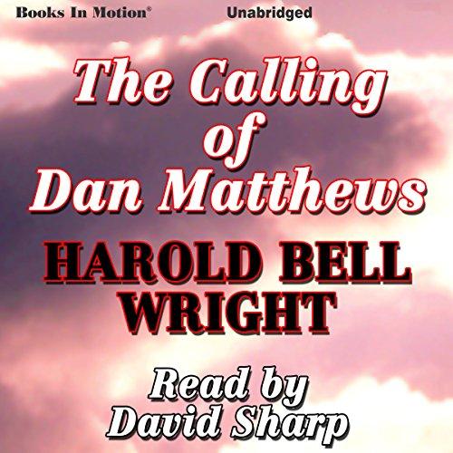 The Calling of Dan Matthews audiobook cover art