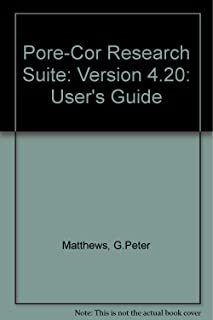 Pore-Cor Research Suite: User's Guide: Version 4.20