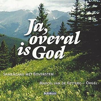 Ja, overal is God - Samenzang met Bovenstem