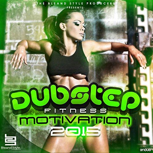 Dubstep Fitness Motivation 2015