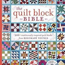 The Quilt Block Bible: 200+ Traditionally Inspired Quilt Blocks from Rosemary Youngs