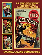 The Complete Stories By Famous Authors Illustrated: Volume 2: Gwandanaland Comics #1485 --- Every Story A Masterpiece Told...