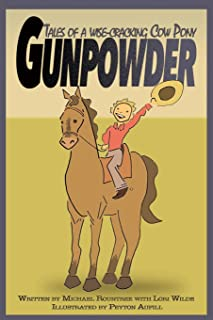 Gunpowder, Tales of a Wise-Cracking Cow Pony