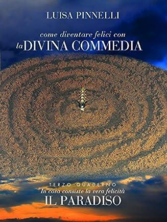 Come diventare felici con la Divina Commedia - Paradiso
