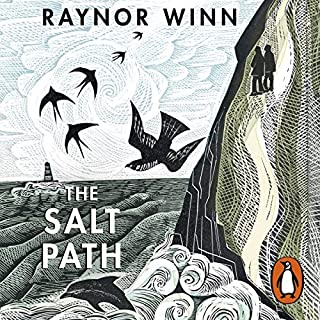 The Salt Path                   By:                                                                                                                                 Raynor Winn                               Narrated by:                                                                                                                                 Anne Reid                      Length: 11 hrs and 1 min     657 ratings     Overall 4.7