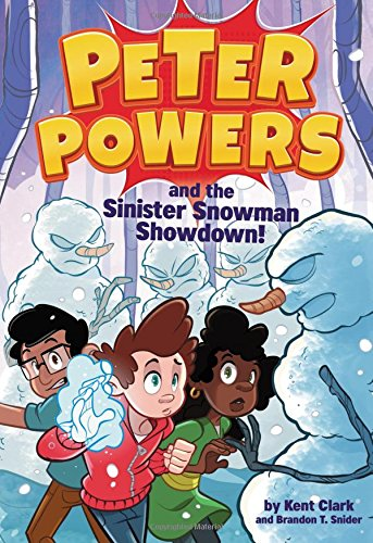 Peter Powers and the Sinister Snowman Showdown! (Peter Powers, 5)