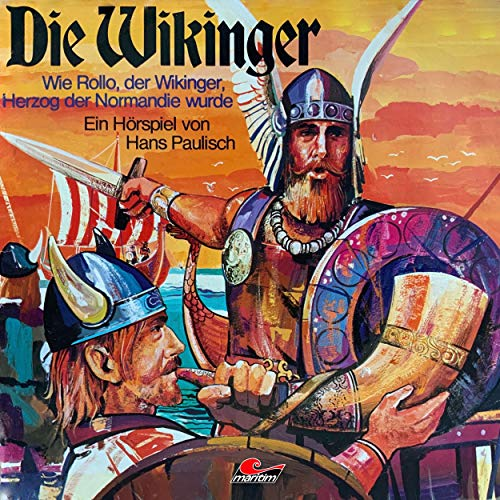 Teil 23 - Folge 1: Wie Rollo, der Wikinger, Herzog der Normandie wurde
