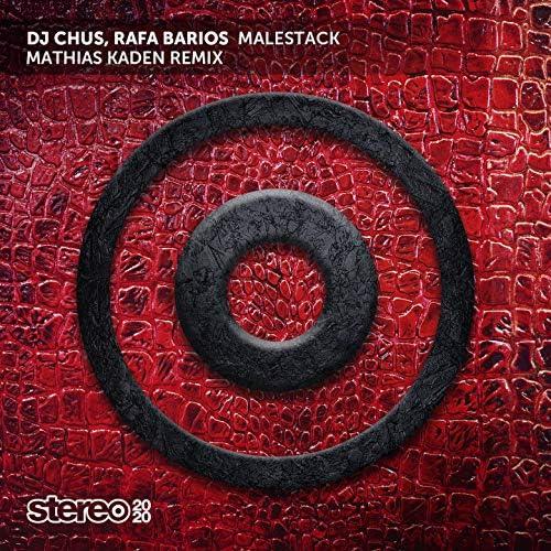DJ Chus, Rafa Barrios & Mathias Kaden