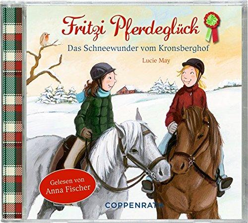 Das Schneewunder vom Kronsberghof (CD) (Fritzi Pferdeglück)