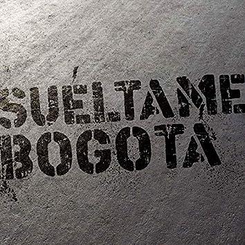 Suéltame, Bogotá