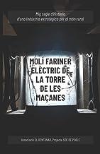 Molí Fariner Elèctric de La Torre de les Maçanes: Mig segle d'història d'una indústria estratègica per al món rural