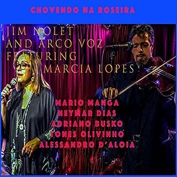 Chovendo na Roseira (feat. Marcia Lopes, Adriano Busko, Tones Olivinho, Neymar Dias, Alessandro D'aloia & Mario Manga)
