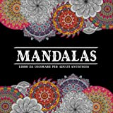 Mandala Libro Da Colorare Per Adulti Antistress: Libro da colorare per adulti di 100 pagin...