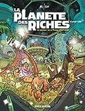 La Planète des riches - Tome 01