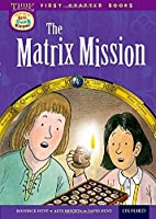 Oxford Reading Tree Read with Biff, Chip and Kipper: Level 11 First Chapter Books: The Matrix Mission by Col David Hunt Sir(2015-02-05)