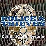 Police and Thieves: Crime Drama Radio