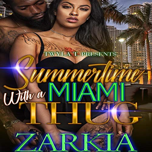 Summertime with a Miami Thug Audiobook By Zarkia cover art