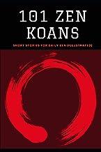 101 Zen Koans: Short Stories for Daily Zen (Illustrated)