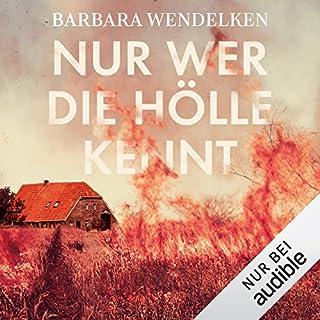 Nur wer die Hölle kennt audiobook cover art