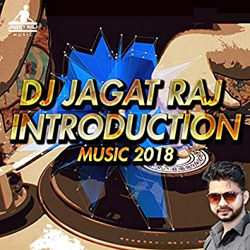 DJ Jagat Raj Introduction Music 2018 - Single