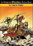La trilogie des Flandres, Tome 1 - Le Lion de Flandre