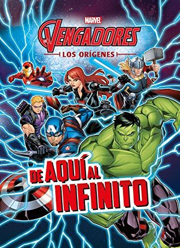 Los Vengadores. Los orígenes. De aquí al infinito: Cuento (Marvel. Los Vengadores)