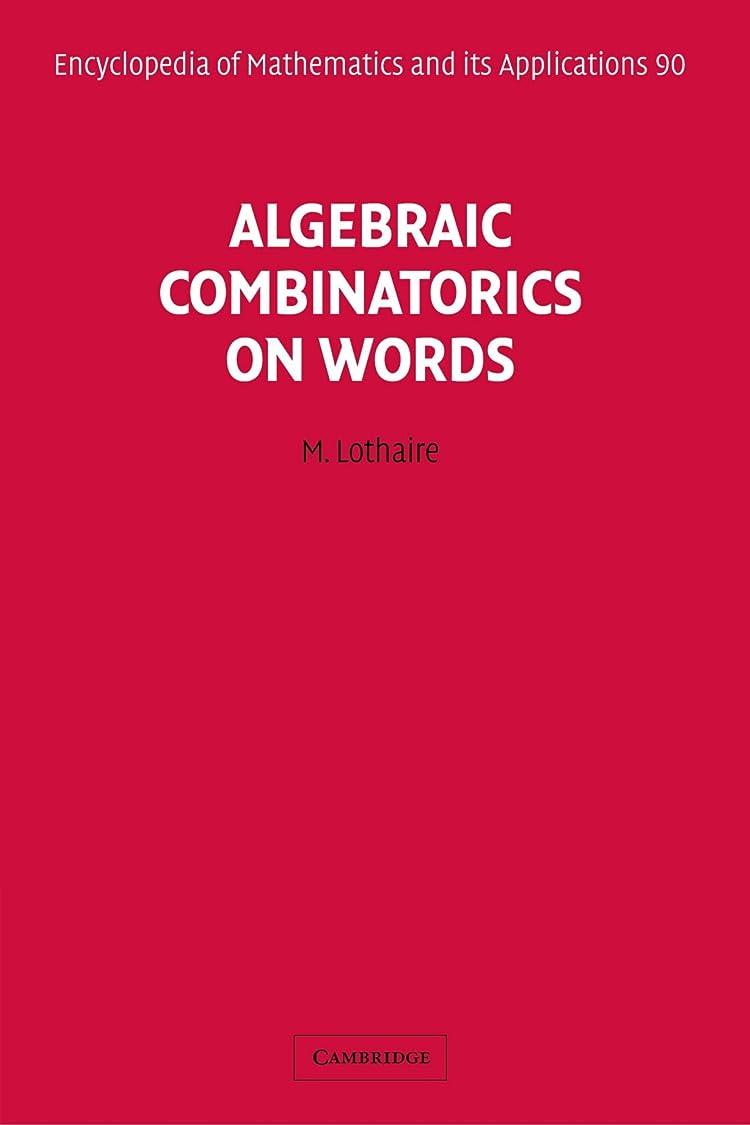 注入する今十代Algebraic Combinatorics on Words (Encyclopedia of Mathematics and its Applications)