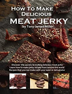 How To Make Delicious Meat Jerky