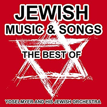 Jewish Music and Songs - The Best of Yiddish Songs and Klezmer Music