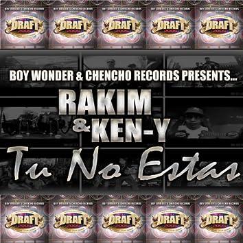 Tu No Estas (feat. Ken-Y) - Single