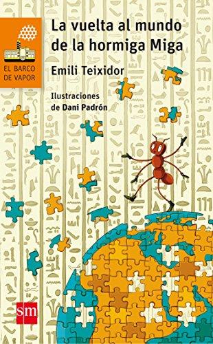 La vuelta al mundo de la hormiga Miga: 147 (El Barco de Vapor Naranja)