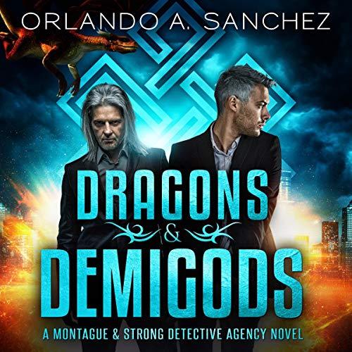 Dragons & Demigods: A Montague & Strong Detective Novel cover art