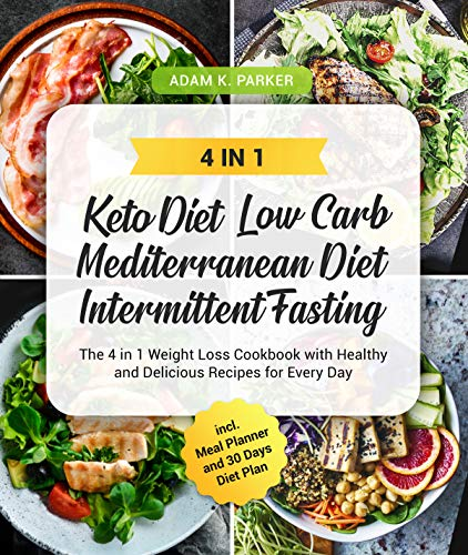 KETO DIET | LOW CARB | MEDITERRANEAN DIET | INTERMITTENT FASTING: The 4 in 1 Weight Loss Cookbook with Healthy and Delicious Recipes for Every Day incl. Meal Planner and 30 Days Diet Plan 9