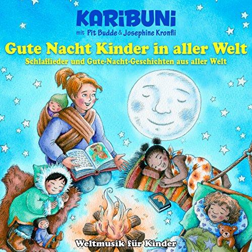 Gute Nacht Kinder in aller Welt - Schlaflieder und Gute-Nacht-Geschichten aus aller Welt