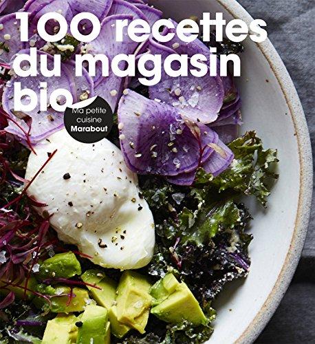 100 recettes du magasin bio