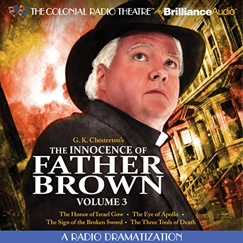 The Innocence of Father Brown, Volume 3     A Radio Dramatization              By:                                                                                                                                 G. K. Chesterton                               Narrated by:                                                                                                                                 J. T. Turner,                                                                                        The Colonial Radio Players                      Length: 2 hrs and 2 mins     4 ratings     Overall 4.8