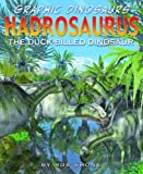 Hadrosaurus: The Duck-Billed Dinosaur (Graphic Dinosaurs (Library))