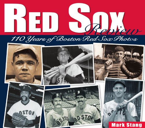 Red Sox Review: 110 Years of Boston Red Sox Photos