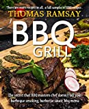 BBQ Grill: The Secret That BBQ Masters Chef Doesn't Tell You, Barbeque Smoking, Barbecue Sauce, BBQ Menu (cook book Book 2) (English Edition)