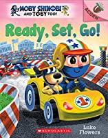 Ready, Set, Go!: An Acorn Book (Scholastic Acorn: Moby Shinobi and Toby Too!)
