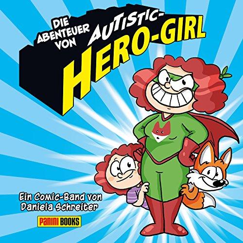 Die Abenteuer von Autistic-Hero-Girl (Die Abenteuer von Autistic-Herogirl)