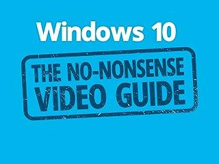Windows 10: The No-Nonsense Video Guide