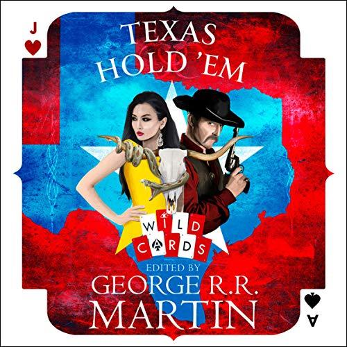 Texas Hold 'Em (Wild Cards)                   De :                                                                                                                                 George R. R. Martin                           Durée : 11 h et 56 min     Pas de notations     Global 0,0