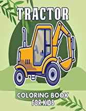Tractor coloring book for kids: Toddler kids Coloring Book Tractor Fun 50 Big & Simple Images For Beginners Learning How T...