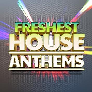 Freshest House Anthems