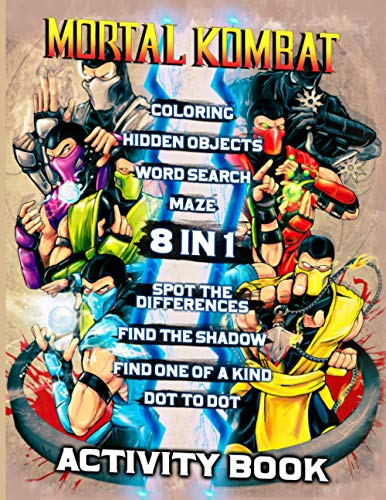 Mortal Kombat Activity Book: Word Search, One Of A Kind, Hidden Objects, Spot Differences, Find Shadow, Coloring, Maze, Dot To Dot Activities Books For Kids, Adults Color Wonder Creativity