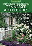 Tennessee & Kentucky Month-by-Month Gardening: What To Do Each Month To Have A Beautiful Garden All...