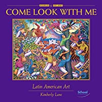 Latin American Art (Come Look With Me)